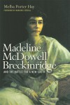 Madeline McDowell Breckinridge and the Battle for a New South (Topics in Kentucky History) - Melba Porter Hay, Marjorie J. Spruill