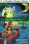 The Ghost of Spirit Lake - Susan Saunders, Jane Manning
