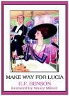 Queen Lucia: Make Way for Lucia - E.F. Benson