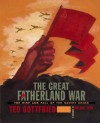 Great Fatherland War, The - Ted Gottfried, Melanie Reim