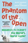 The Phantom of the Open: Maurice Flitcroft, The World's Worst Golfer - Simon Farnaby, Scott Murray