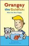 Orangey the Goldfish: Meet the New Puppy (Orangey the Goldfish, #5) - Eddie Bee, Teri Lee