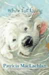 White Fur Flying - Patricia MacLachlan