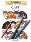 Designs for Coloring: Cats - Ruth Heller