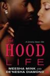 The Hood Life (A Bentley Manor Tale) - Meesha Mink, De'nesha Diamond