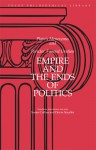 Empire and the Ends of Politics: Plato's Menexenus and Pericles' Funeral Oration - Plato, Devin Stauffer, Albert Keith Whitaker, Susan Collins, Pericles
