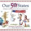 Our 50 States: A Family Adventure Across America - Lynne Cheney, Robin Preiss Glasser