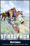Stirrup High - Walt A. Coburn, Dale L. Walker, Fred Gipson