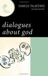 Dialogues about God (New Dialogues in Philosophy) - Charles Taliaferro