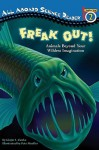 Freak Out!: Animals Beyond Your Wildest Imagination - Ginjer L. Clarke