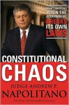 Constitutional Chaos: What Happens When the Government Breaks Its Own Laws - Andrew P. Napolitano