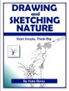 Drawing and Sketching Nature (Teach Yourself To Draw) - Kate Berry
