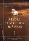 A lebre com olhos de âmbar (Portuguese Edition) - Edmund de Waal