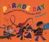 Parade Day: Marching Through the Calendar Year - Bob Barner