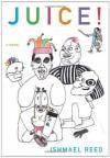 Juice! (American Literature Series) - Ishmael Reed