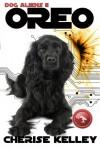 Dog Aliens 2: Oreo - Cherise Kelley