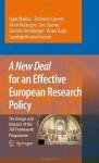 A New Deal for an Effective European Research Policy: The Design and Impacts of the 7th Framework Programme - J. Potocnik, Ugur Muldur, Fabienne Corvers, Henri Delanghe, Jim Dratwa, Daniela Heimberger, Brian Sloan, Sandrijn Vanslembrouck