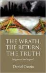 The Wrath, the Return, the Truth; Judgment Has Begun! - Daniel Osorio