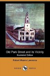 Old Park Street and Its Vicinity (Illustrated Edition) (Dodo Press) - Robert Lawrence