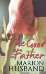 The Good Father - Marion Husband