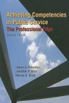 Achieving Competencies in Public Service: The Professional Edge - James Bowman, Jonathan West, Marcia A. Beck