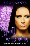 Spell of Binding - Anna Abner