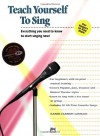 Teach Yourself to Sing: Everything You Need to Know to Start Singing Now - Alfred Publishing Company Inc.