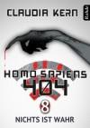 Nichts ist wahr (Homo Sapiens 404, #8) - Claudia Kern