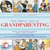 The Simple Joys of Grandparenting: Stories, Nursery Rhymes, Recipes, Games, Crafts, and More - Abigail R. Gehring, Martha M. Gehring
