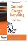 Gratitude Changes Everything - Mark Hayes