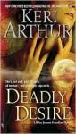 Deadly Desire - Keri Arthur
