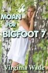 Cum For Bigfoot 7 - Virginia Wade