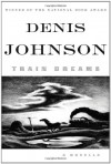 Train Dreams - Denis Johnson