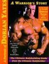 A Portrait of Dorian Yates: The Life and Training Philosophy of the World's Best Bodybuilder - Dorian Yates, Peter McGough