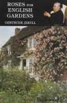 Roses for English Gardens - Gertrude Jekyll