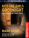 Kiss the Girls Goodnight - Mark Gado, Marilyn Bardsley