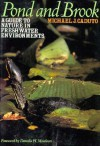 Pond and Brook: A Guide to Nature in Freshwater Environments - Michael J. Caduto, Donella H. Meadows