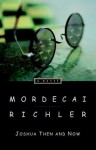 Joshua Then and Now - Mordecai Richler