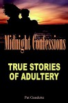 Midnight Confessions: True Stories of Adultery - Pat Gaudette