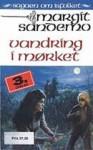 Vandring i mørket - Margit Sandemo, Bente Meidell