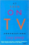 As Seen on TV: Provocations - Lucy Grealy