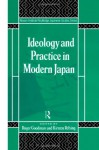 Ideology and Practice in Modern Japan - Roger Goodman