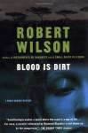 Blood Is Dirt - Robert Wilson