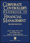 Corporate Controller's Handbook of Financial Management - Joel G. Siegel, Jae K. Shim, Nicky A. Dauber