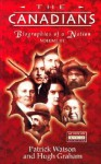 The Canadians, Volume III: Biographies of a Nation - Patrick Watson