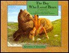 The Boy Who Loved Bears: Adapted from a Traditional Pawnee Tale (Adventures in Storytelling) - Lynn Moroney