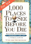 1,000 Places to See Before You Die, the second edition: Completely Revised and Updated with Over 200 New Entries - Patricia Schultz