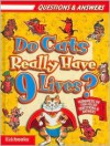 Do Cats Really Have 9 Lives (QUESTIONS & ANSWERS- HUNDREDS OF FUN-FILED QUESTIONS & ANSWERS) - Jane Parker Renick, Tony Tallarico, Rebecca L. Grambo