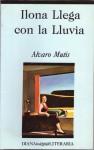 Ilona llega con la lluvia - Álvaro Mutis