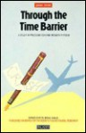 Through The Time Barrier A Study Of Precognition And Modern Physics - Danah Zohar
